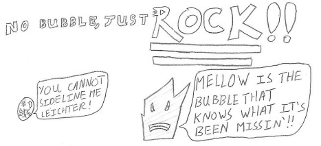 Mellow is the Bubble
